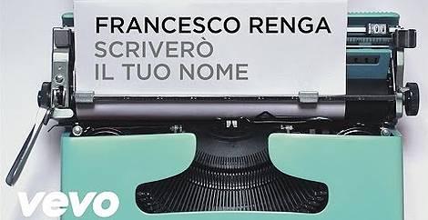 Scrivero  il tuo nome Francesco renga