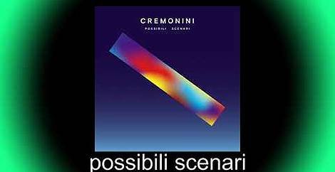 Possibili scenari Cesare cremonini
