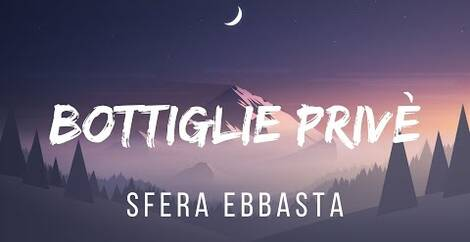 BOTTIGLIE PRIVÈ - Sfera Ebbasta