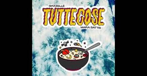 TUTTECOSE - Gazzelle & Mara Sattei