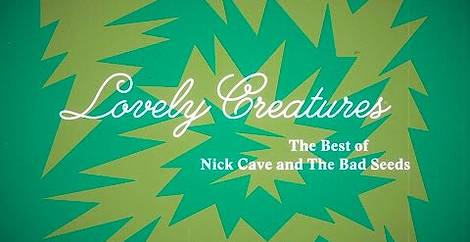 Lovely Creatures: The Best of Nick Cave & The Bad Seeds 1984